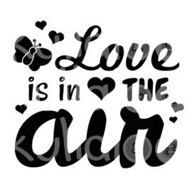 Plotterdatei Spruch - Love is in the Air
