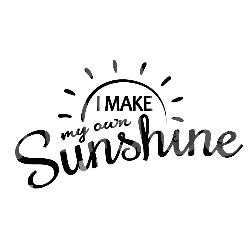 "Plotter Spruch ""I make my own Sunshine"""
