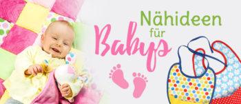 Nähideen für Babys und Kleinkinder