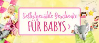 Selbstgenähte Geschenke für Babys & Kleinkinder